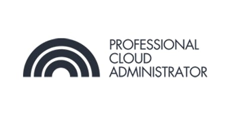 CCC-Professional Cloud Administrator(PCA) 3 Days Training in Canberra tickets