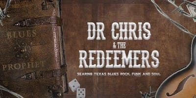 Dr Chris & The Redeemers GIGS !! - Nov 24th Deep south blues festival 2019