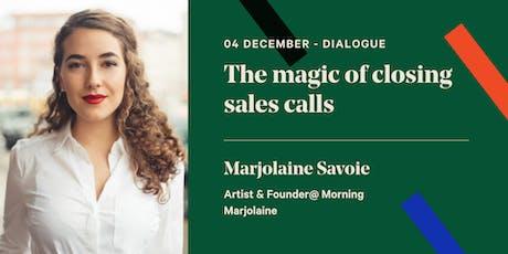 The magic of closing sales calls tickets