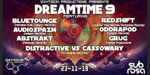 Dreamtime 9 Featuring Bluetongue, Audiospazm, Oddrapod, Redshift and more!