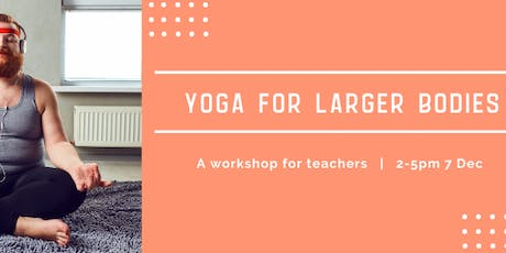 Yoga For Larger Bodies: A Workshop for Teachers tickets