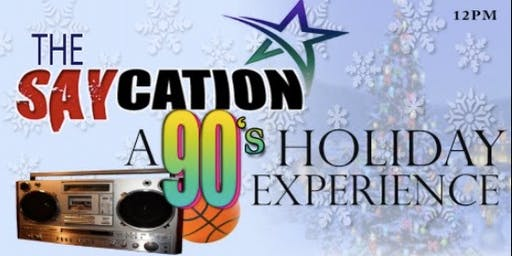 the saycation. a 90s holiday experience