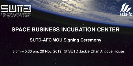 SPACE BUSINESS INCUBATION CENTRE, SUTD-AFC MOU Signing Ceremony tickets