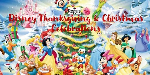 Regus Disney Thanksgiving & Christmas Celebrations 2019