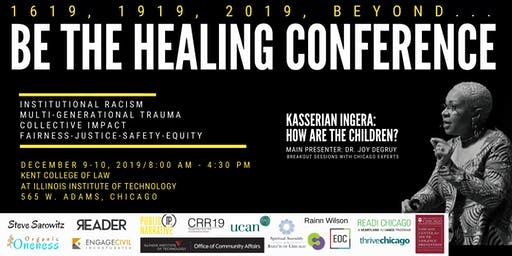 Be the Healing Conference:1619, 1919, 2019, and beyond...