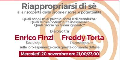 Enrico Finzi e Freddy Torta dialogheranno sul tema RIAPPROPRIARSI DI SE'