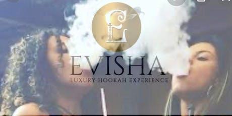 Evisha Luxury Hookah Launch Party tickets
