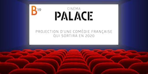 B19 - Projection d'une comédie française qui sortira en 2020