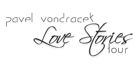 Pavel Vondráček - Love Stories Tour - Prague, CZ Tickets