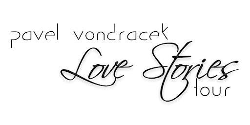 Pavel Vondráček - Love Stories Tour - Prague, CZ