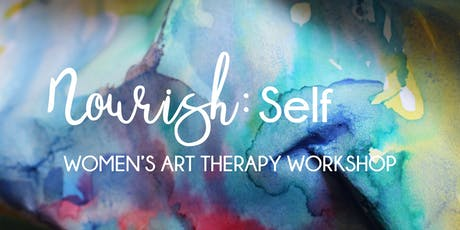 Nourish: Self - Women's Art Therapy Workshop tickets