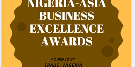 NIGERIA-ASIA BUSINESS EXCELLENCE AWARDS tickets