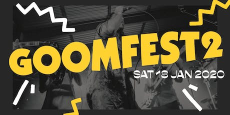 GOOMFEST 2 tickets