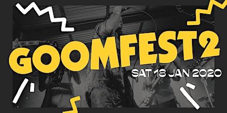 GOOMFEST 2 tickets