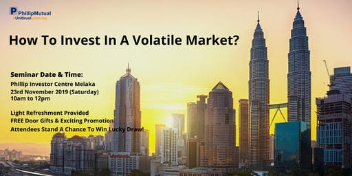 Free Seminar & Lucky Draw : How To Invest In A Volatile Market? (Melaka)