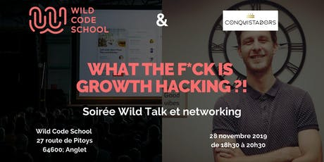 Wild Talk : Qu'est ce que le growth Hacking ?! Networking Digital  entradas