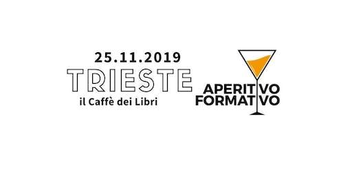 2° Aperitivo Formativo Trieste  - Novembre 2019