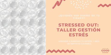 Taller Gestión Estrés: STRESSED OUT entradas