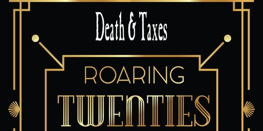 Death and Taxes End of the Year Party. Theme: The Roaring 20's