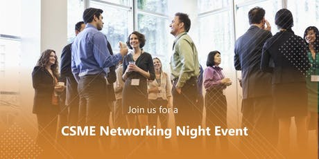 CSME Networking Night tickets