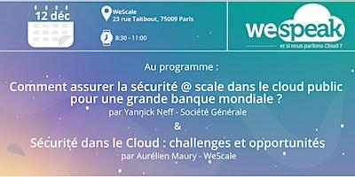 #WeSpeakCloud : Matinée Cloud et Sécurité