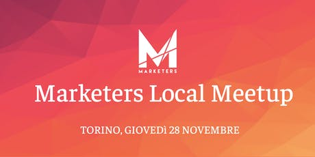 Marketers Meetup Torino | 28.11.19 biglietti