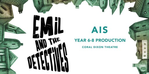 Emil and the Detective - AIS Year 6 - 8 Drama Production