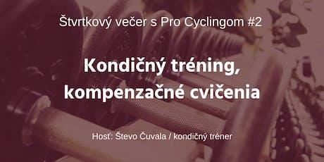 Kondičný tréning, kompenzačné cvičenia - Štvrtkový večer s Pro Cyclingom #2 tickets