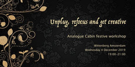 Festive workshop: unplug, refocus and get creative with Analogue Cabin tickets