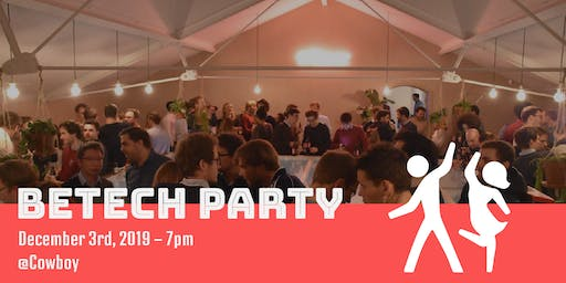 BeTech Party 2019 edition!