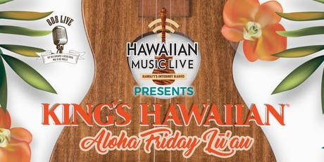 Hawaiian Music Live Presents the King's Hawaiian Aloha Friday Lu`au tickets