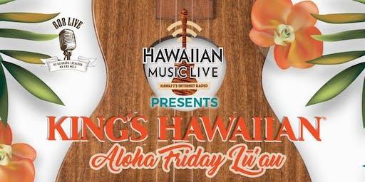 Hawaiian Music Live Presents the King's Hawaiian Aloha Friday Lu`au