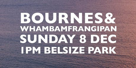 Bourne's + Whambamfrangipan: Sunday Service tickets