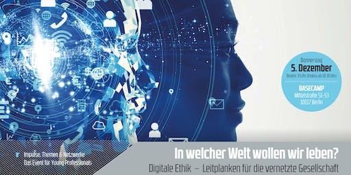young+restless »In welcher Welt wollen wir leben« Digitale Ethik – Leitplanken für die vernetzte Gesellschaft