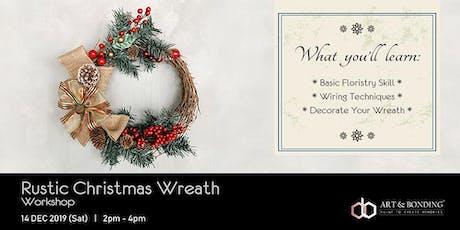 Christmas Workshop : Rustic Christmas Wreath tickets
