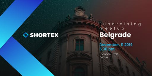 SHORTEX Fundraising Meetup in Belgrade