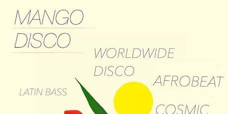 Mango Disco - Worldwide Disco vs Latin Beats with DJ Beloso tickets
