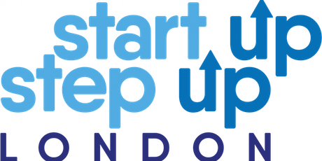 Start Up Step Up London - Free Entrepreneur and Business Skills Support  tickets