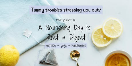 A Nourishing Day to Rest & Digest: Nutrition, Mindfulness & Yoga tickets