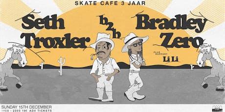 Seth Troxler, Bradley Zero & Li Li - Skatecafe 3 Jaar - Zondag tickets