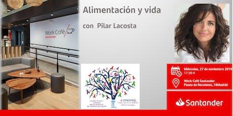 Alimentación y vida con  Pilar Lacosta entradas