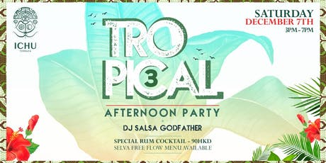 ICHU Terraza - Tropical Afternoon Party 3 tickets