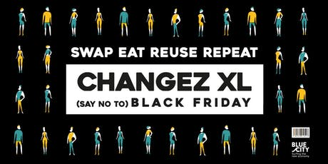 CHANGEZ XL - Black Friday Festival tickets