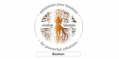 Passionize your Business for powerful solutions/ Bauzen mit Antje Lüdemann tickets