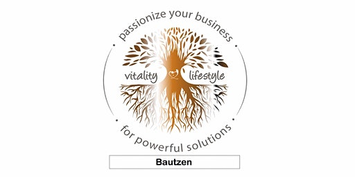 Passionize your Business for powerful solutions/ Bauzen mit Antje Lüdemann