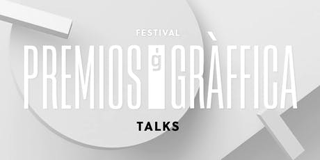 TALKS – FESTIVAL PREMIOS GRÀFFICA 2019 tickets