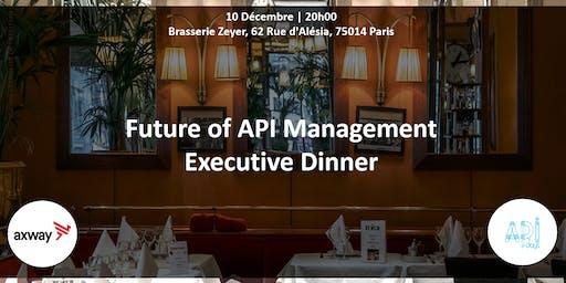 APIdays - Future of API Management Executive Dinner