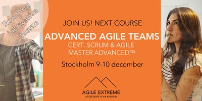 Advanced Agile Teams - Certified Scrum & Agile Master Advanced™
