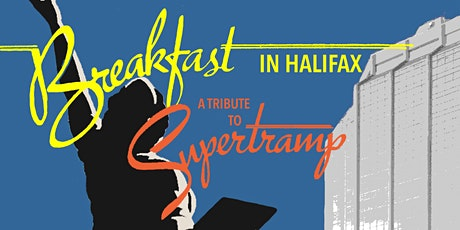 Breakfast In Halifax - A Tribute To Supertramp tickets