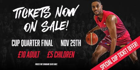 Cup Quarter Final - Leicester Riders Vs opponent TBC tickets